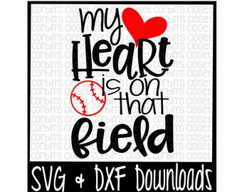 Baseball Mom SVG * Baseball SVG * My Heart Is On That Field Cut File - dxf & SVG Files - Silhouette Cameo, Cricut