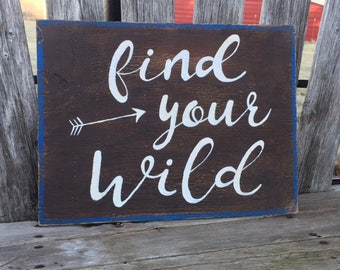 Find Your Wild - Hand Painted Sign
