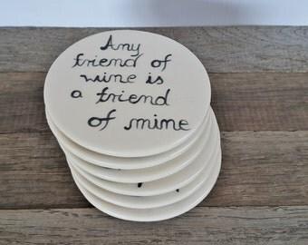 Handmade coasters, Ceramic tile coasters,  A friend of wine is a friend of mine, Ceramic coasters, Round coasters, Set of 6