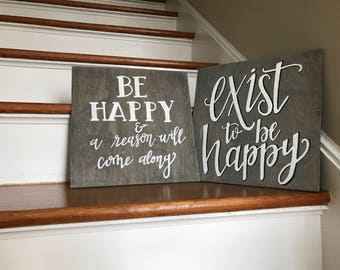 Happy Quotes! Duo - Exist to be Happy & Be Happy and a Reson will Come Along