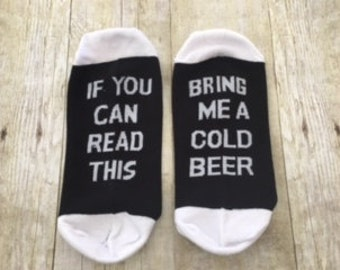 If you can read this . Bring me a cold beer. Cute Novelty Gift Socks !! Great Holiday gifts , secret santa, dad gifts , Christmas