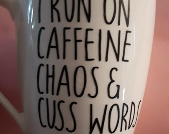 Caffeine,  Chaos , Cuss Words coffee mug
