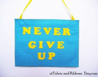 Motivational quote. Motivational words. Office banner. Wall banner. Never give up banner. Felt banner.