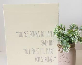 You'll Be Happy - Wood sign - Wooden Sign - Inspirational Signs