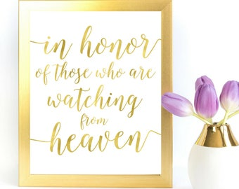 Gold Remembrance Memorial Sign | Honor those watching from heaven | Instant Download Wedding Sign | Gold Foil Calligraphy Print  WS1