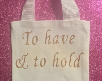 To have and to hold Mini Tote favor bag