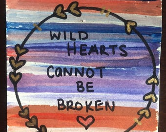 Wild Hearts Cannot Be Broken