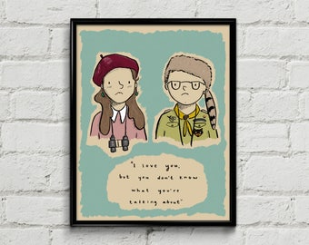 Moonrise Kingdom Art Print - I love you but you don't know what you're talking about- sam shakusky suzy bishop - wes anderson