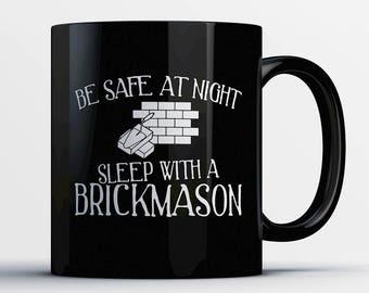 Brickmason Coffee Mug - Sleep with a Brickmason - Gift for Brickmason - Brickmason Cup - Funny Brickmason Present - Best Brickmason Gift