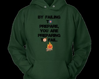 By Failing to Prepare you are preparing to fail Hoodie Hooded sweatshirt preppers survival bushcraft zombies bush craft get outside