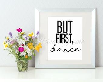 But First, Dance Digital Print