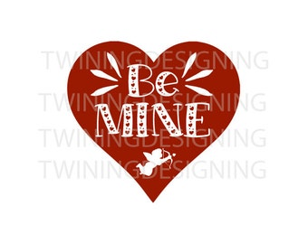 Be Mine valentines day SVG PNG DXF digital file