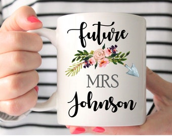 Future Mrs Mug - Mug for Future Mrs - Future Mrs Engaged Mug - Future Mrs Engagement Mug - Future Mrs Wedding Mug, Future Mrs Engagement Cup
