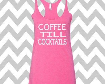 Coffee Till Cocktails Tank Top Exercise Tank Running Tank Top Cute Womens Gym Tank Top Funny Workout Top Coffee Tank Top Drinking Tank Top
