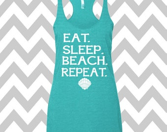 Eat Sleep Beach Repeat Tank Top Summer Tank Top Gym Tank Top Racerback Tri Blend Workout Tank Funny Tank Vacation Tank Beach Tank