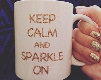Keep Calm and Sparkle On Mug | Glitter Mugs