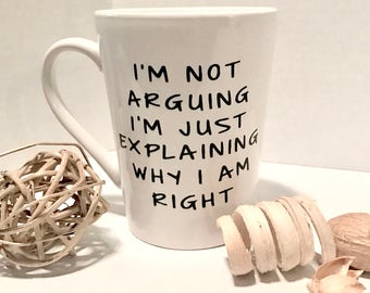I'm Not Arguing Coffee Mug