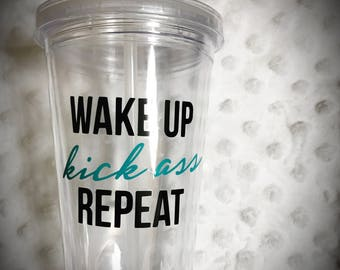 Wake up, kick ass, repeat 16oz acrylic tumbler