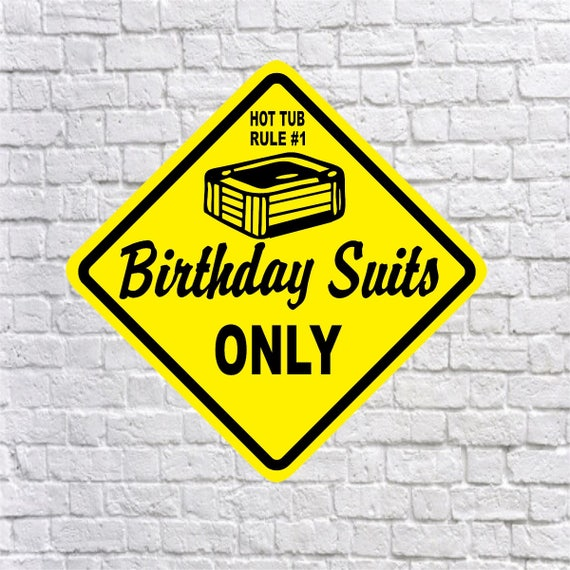 Hot Tub Rule 1 Birthday Suits Only Fun Aluminum Sign