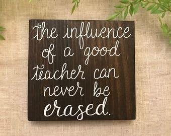 Influence of a good teacher, Teacher Gift, classroom sign, Teacher Appreciation, End of year gift, Sign for teacher, School gift, mini sign