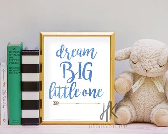 PRINTABLE: 8x10 Dream Big Little One Print (BLUE)/ Nursery Print/ Child's Room Print/ Little Boy's Room Print