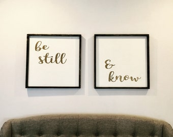 be still & know  Painted Framed Sign SET of 2, PSALMS 46:10, Farmhouse Decor, Bedroom, Living Room, Fixer Upper, Be Still and Know