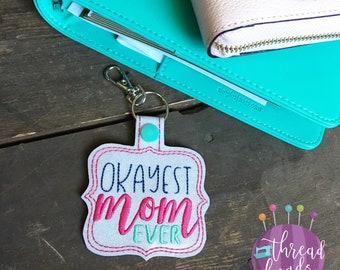 Okayest Mom Ever Key Fob