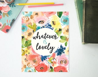 Whatever is Lovely, Floral Scripture Printable, Instant Download