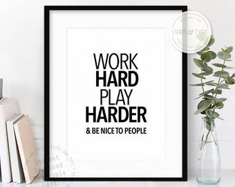 Work Hard Play Harder And Be Nice To People, 50 Off Sale, Printable Wall Art, Office Decor, Modern Motivational Poster, Digital Print Design