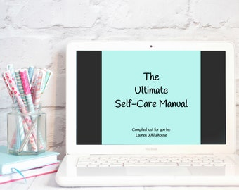 Ultimate Self-Care Manual (DIGITAL DOWNLOAD): Self Care • Radical Self Love • Spoonie • Wellness • Self Care Gifts • Mental Health