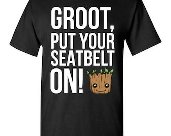 Groot, put your seatbelt on t-shirt