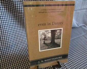 "J.A. Whittemore's Novel ""Even in Darcy"""