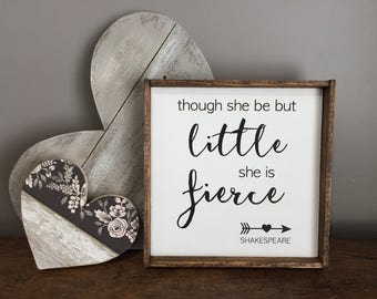 Though She Be But Little She Is Fierce Painted Wood Sign. Wood Sign. Nursery Sign. Shakespeare Nursery. Girl Nursery. Sign. Girl Room.
