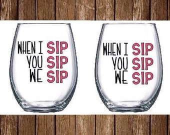 When I sip, you sip, we sip Glass Set