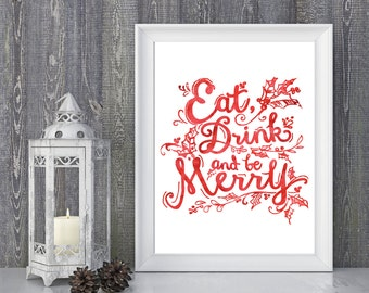 Eat drink and be merry, christmas decor,watercolor,digital print,Christmas art, gift for xmas,winter,classic,quote,gift for the home,women.