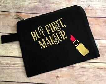But First Makeup Zippered Pouch
