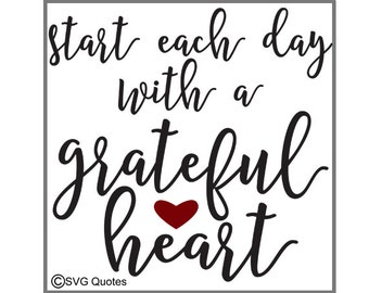 Start Each Day With a Grateful Heart SVG DXF EPS Cutting File For Cricut Explore&More Instant Download. Vinyl. Personal and Commercial Use