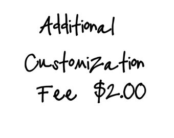 Additional Customization Fee