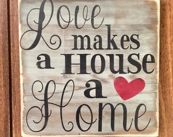 Love makes a house a home, rustic wood sign, handpainted wooden sign, home decor, wooden signs, wood sign, rustic wood decor, rustic sign
