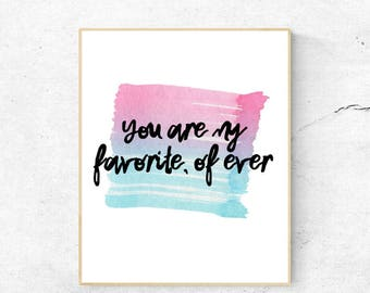 you are my favorite, digital print, 8x10, wall art, home decor