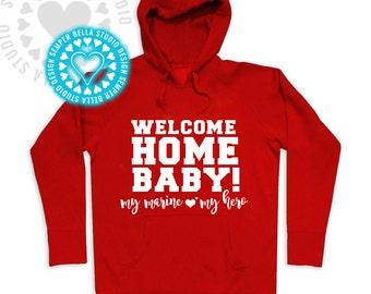 Welcome Home Baby, Sweatshirt,Hoodie,Pullover,Marine Girlfriend,Fiancee,Wife,EGA,US Marine Corps