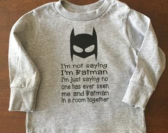 I'm Not Saying I'm Batman Tee