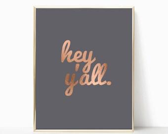 hey y'all print, art print, wall print, 8x10 art, printable art, grey and rose gold art, digital download, hey y'all sign, hey y'all, print