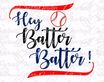 Hey batter batter SVG Baseball svg files for Silhouette svg files for Cricut DXF PNG Files svg Designs Cameo Svg htv Tshirt Design clipart