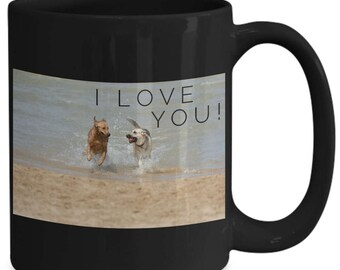 Coffee Cup! I LOVE YOU! Dogs Playing in the Surf and Sun are Perfect at Saying I love you! 15 oz Black Ceramic Tea Cup / Coffee Mug!