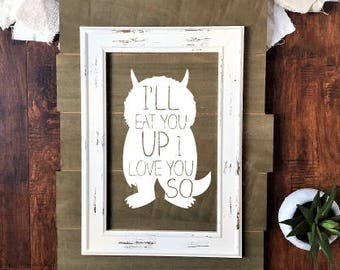 Where the wild things are nursery wall decor, baby, baby shower, gift, where the wild things are wall art, Ill eat you up I love you so