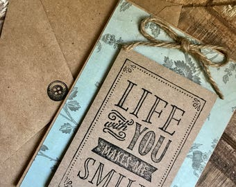 Hand Stamped Blank Card- Life With You Makes Me Smile- Hand Made Greeting Card