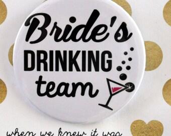 Bride's Drinking team badge / Bride button / Pinback button / Wedding Party Buttons Pins / Bridesmaid / Flower Girl / Party Fun Bachelorette