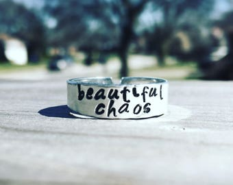 Beautiful Chaos Hand Stamped Ring Adjustable and Personalized