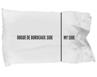 Dogue De Bordeaux Pillow Case - Funny Dogue De Bordeaux Pillowcase - Dogue De Bordeaux Gifts - Dogue De Bordeaux Dog Side My Side